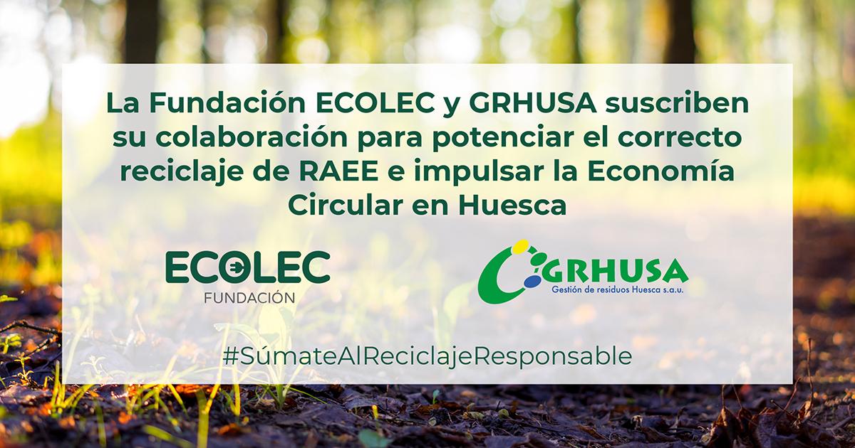 Fundación ECOLEC y GRHUSA renuevan su colaboración para gestionar correctamente los RAEE en la provincia de Huesca